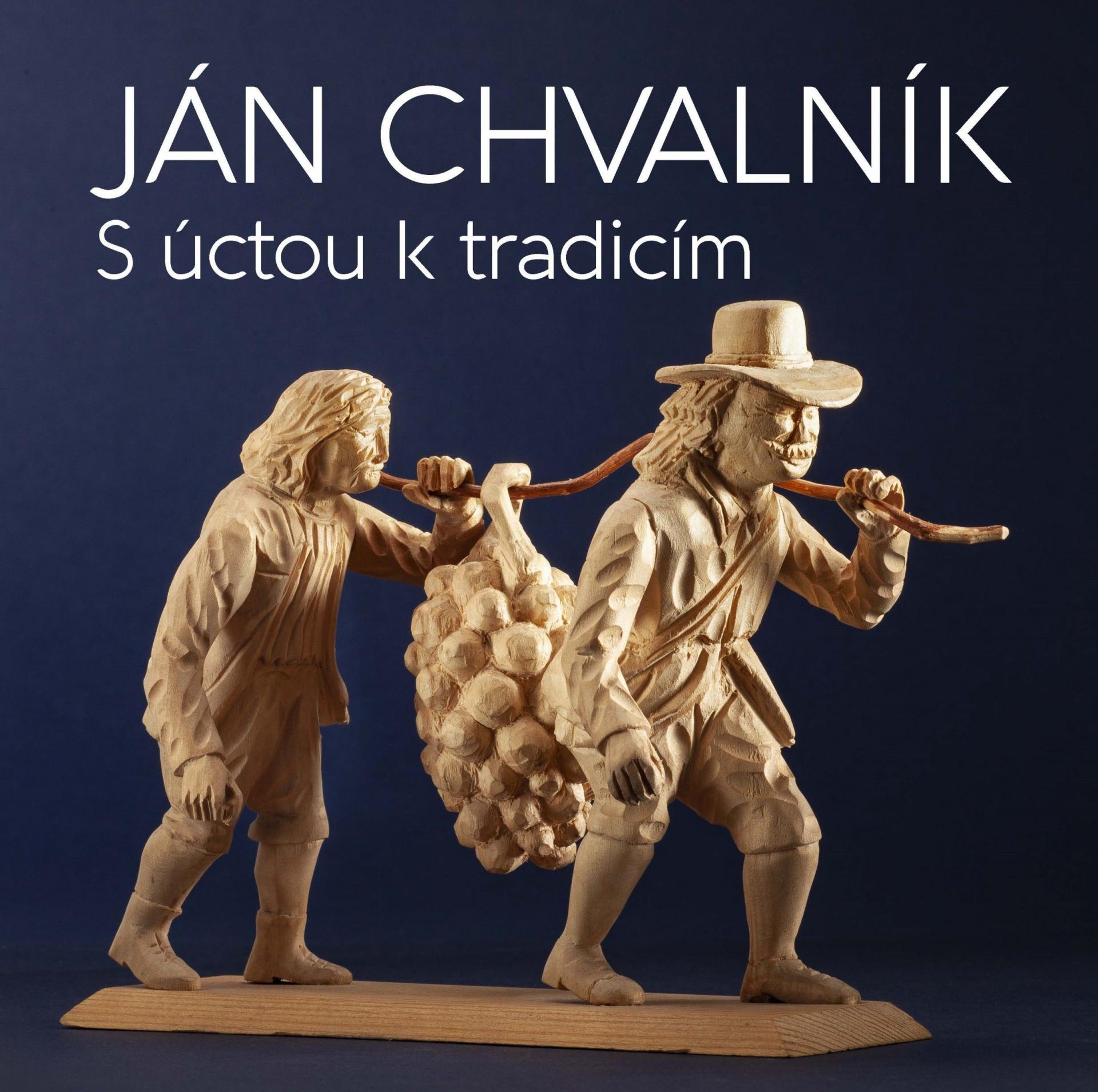 Výstava: Ján Chvalník - S úctou k tradicím